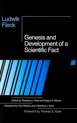 Genesis and Development of a Scientific Fact By Fleck, Ludwig